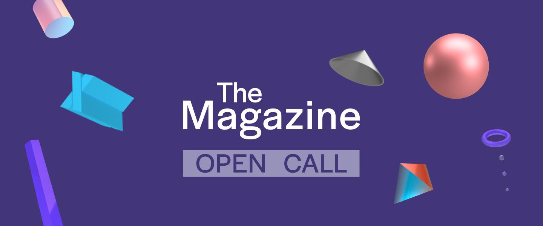 The Magazine Open Call